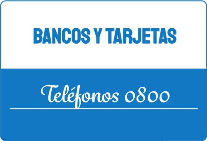 Bancos y Tarjetas Telefono 0800